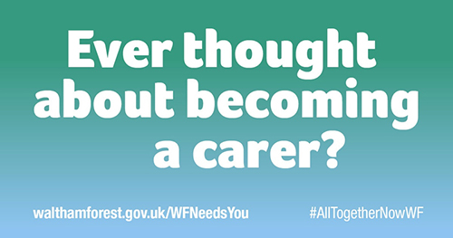 Carers advert Waltham Forest